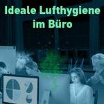 "Aktion ""Ideale Lufthygiene im Büro"""